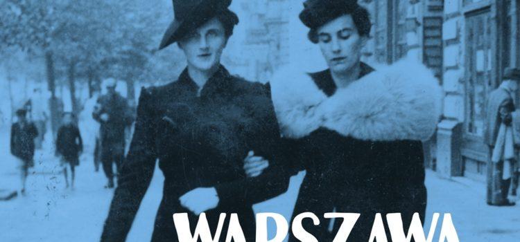 Warszawa Zapamiętana – cykl letnich spacerów 2018